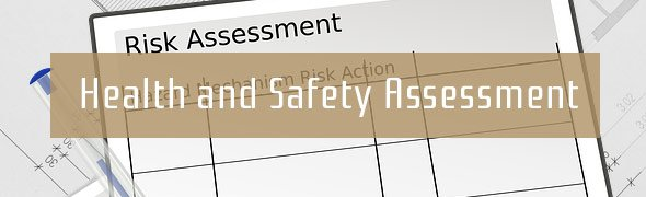Health and Safety Assessment